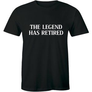 The Legend Has Retired Funny Retirement T-shirt